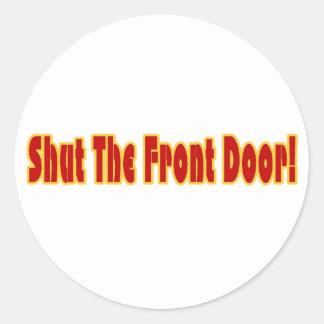 Shut The Front Door Classic Round Sticker