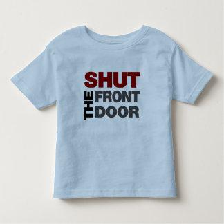 Shut the Front Door T-shirts