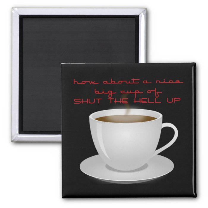 Shut the Hell Up 2 Inch Square Magnet