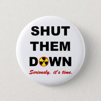 Shut Them Down Anti-Nuke Slogan Button