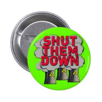 SHUT THEM DOWN Nuclear Power Plant Tshirt Pinback Button