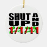 SHUT UP AND 1-1-11 (Happy New Year) Christmas Ornaments