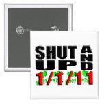 SHUT UP AND 1-1-11 (Happy New Year) Pin
