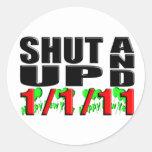 SHUT UP AND 1-1-11 (Happy New Year) Sticker