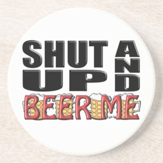 SHUT UP AND BEER ME (Mugs) Coaster