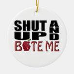 SHUT UP AND BITE ME CHRISTMAS ORNAMENT