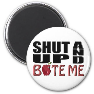 SHUT UP AND BITE ME MAGNET
