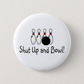 Shut Up and Bowl 2 Button