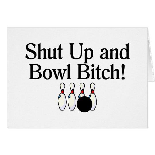 Shut Up and Bowl Bitch Bowling Card