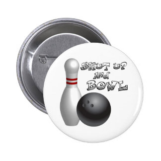 Shut Up and Bowl 2 Inch Round Button