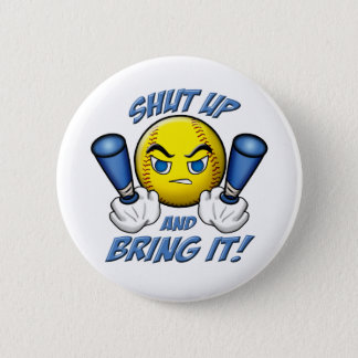 Shut Up and Bring It Pinback Button