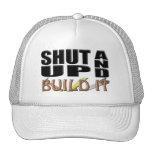 SHUT UP AND BUILD IT (Construction) Trucker Hat