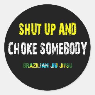 Shut Up and Choke Somebody - BJJ Sticker