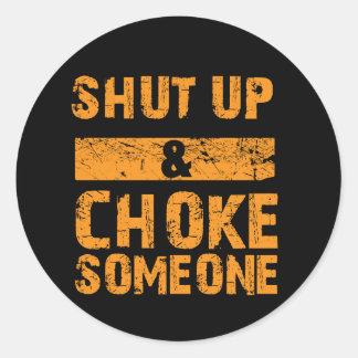 Shut Up and Choke Someone - BJJ Sticker
