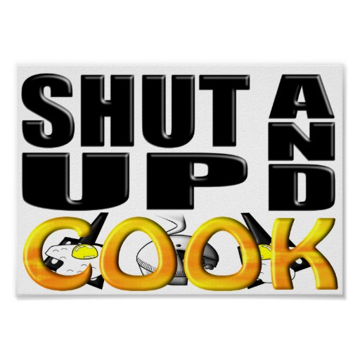 SHUT UP AND COOK POSTER
