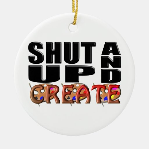 SHUT UP AND CREATE (Artistic) Christmas Tree Ornaments