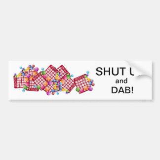 SHUT UP and DAB Bumper Sticker