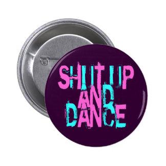 SHUT UP AND DANCE 2 INCH ROUND BUTTON