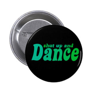 Shut up and Dance Pins