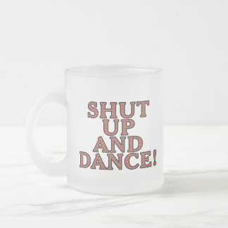 Shut up and dance! frosted glass coffee mug