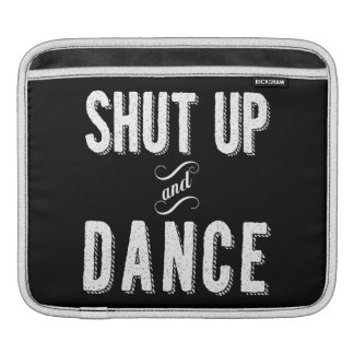 """Shut Up and Dance"" iPad Sleeve"