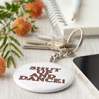Shut up and dance! keychain