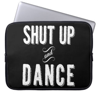 """""""Shut Up and Dance"""" Laptop Sleeve"""