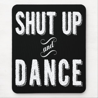 """Shut Up and Dance"" Mousepad"