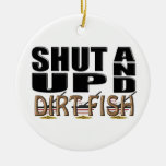 SHUT UP AND DIRT FISH (Metal Detector) Christmas Tree Ornaments