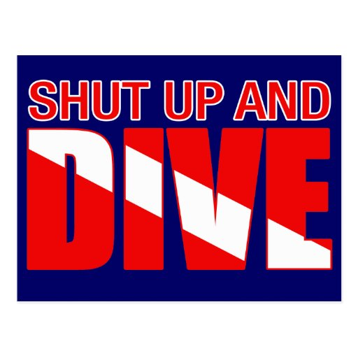 Shut Up And Dive Postcard