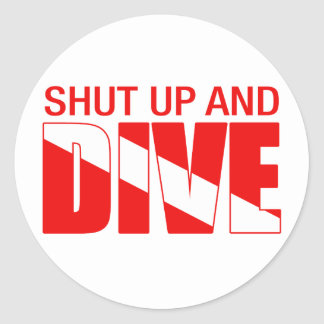 Shut Up And Dive Sticker