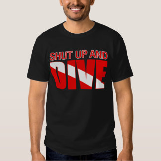 Shut Up And Dive Tees