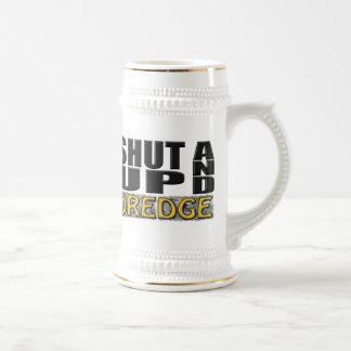 """SHUT UP AND DREDGE"" (Dredger) Mug"