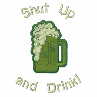 Shut Up and Drink! Embroidered Hoody