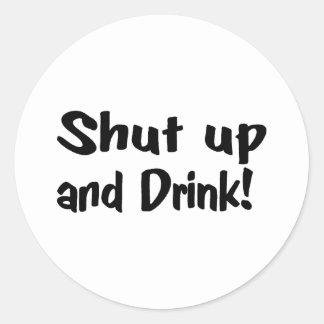 Shut Up And Drink Round Stickers