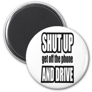 Shut Up and Drive 2 Inch Round Magnet
