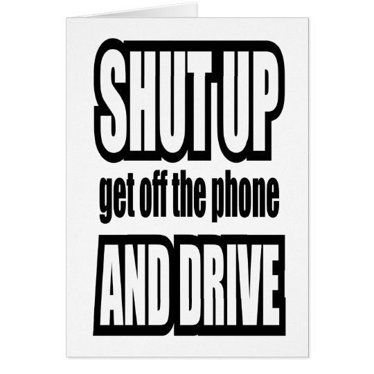 Shut Up and Drive Card