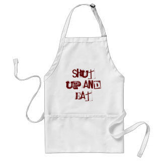 Shut up and Eat Adult Apron