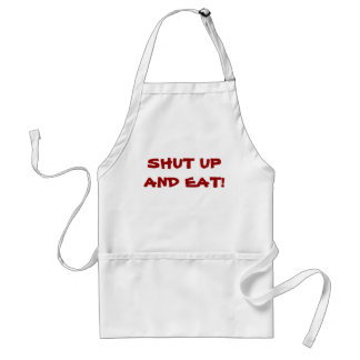 SHUT UP AND EAT!   APRON