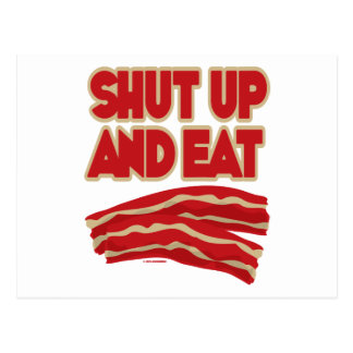 Shut Up And Eat Bacon Postcard