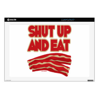 Shut Up And Eat Bacon Skin For Laptop