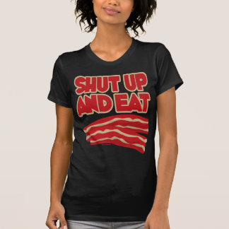 Shut Up And Eat Bacon T-Shirt