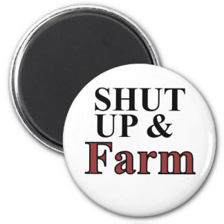 shut up and farm 2 inch round magnet