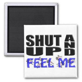 SHUT UP AND FEEL ME (TSA Hands) 2 Inch Square Magnet