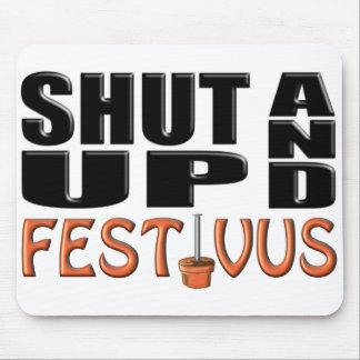 SHUT UP AND FESTIVUS (Pole) Mouse Pad