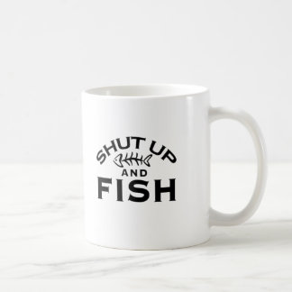 Shut Up And Fish Coffee Mug