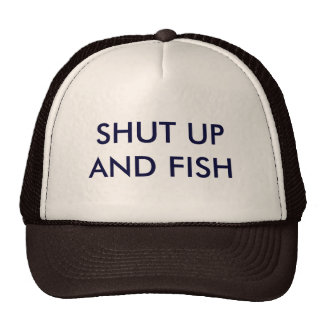 Shut up and Fish Hats