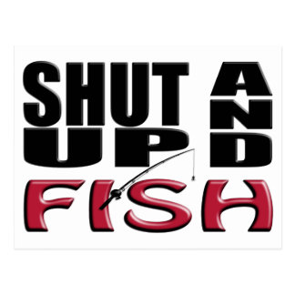 SHUT UP AND FISH POSTCARD
