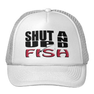 SHUT UP AND FISH TRUCKER HAT