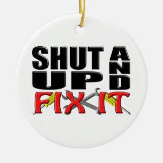 SHUT UP AND FIX IT (Tools) Ceramic Ornament